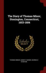 The Diary of Thomas Minor, Stonington, Connecticut, 1653-1684 (ISBN: 9781375885102)