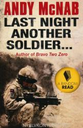 Andy McNab: Last Night Another Soldier. . . (ISBN: 9780552165518)