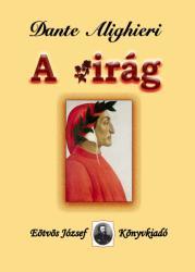 DANTE, ALIGHIERI - A VIRÁG (ISBN: 9789639955295)