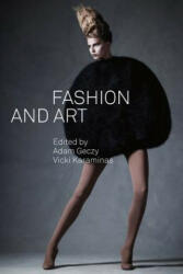 Fashion and Art - Adam Geczy, Vicki Karaminas (2012)