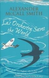 Alexander McCall Smith: La's Orchestra Saves The World (ISBN: 9780349122052)