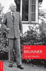 EMIL BRUNNER Újraértékelés (2018)