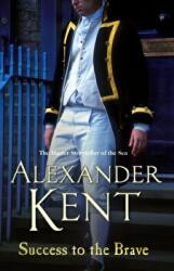 Success to the Brave - Alexander Kent (ISBN: 9780099594093)