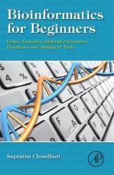 Bioinformatics for Beginners: Genes, Genomes, Molecular Evolution, Databases and Analytical Tools - Genes, Genomes, Molecular Evolution, Databases an (ISBN: 9780124104716)