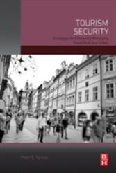 Tourism Security - Strategies for Effectively Managing Travel Risk and Safety (ISBN: 9780124115705)