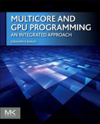 Multicore and GPU Programming - Gerassimos Barlas (ISBN: 9780124171374)