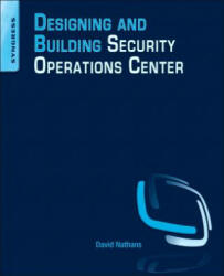 Designing and Building Security Operations Center (ISBN: 9780128008997)