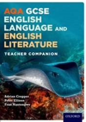 AQA GCSE English Language and English Literature: Teacher Companion (ISBN: 9780198340775)