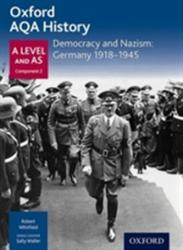 Oxford AQA History for A Level: Democracy and Nazism: Germany 1918-1945 (ISBN: 9780198354574)