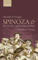 Spinoza and Dutch Cartesianism (ISBN: 9780198732501)
