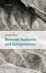 Between Authority and Interpretation - On the Theory of Law and Practical Reason (ISBN: 9780199596379)