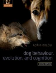 Dog Behaviour, Evolution, and Cognition (ISBN: 9780199646661)