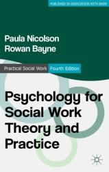 Psychology for Social Work Theory and Practice (ISBN: 9780230303164)