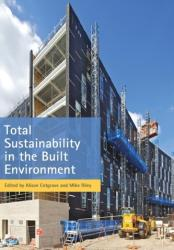 Total Sustainability in the Built Environment (ISBN: 9780230390584)