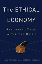 Ethical Economy - Rebuilding Value After the Crisis (ISBN: 9780231152648)