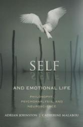 Self and Emotional Life - Adrian Johnston (ISBN: 9780231158312)