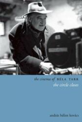 Cinema of Bela Tarr (ISBN: 9780231165310)