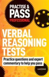 Practise & Pass Professional: Verbal Reasoning Tests - Over 500 Questions to Help You Pass Verbal Reasoning Tests (2010)
