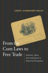 From the Corn Laws to Free Trade - Interests, Ideas, and Institutions in Historical Perspective (ISBN: 9780262195430)