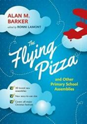 Flying Pizza and Other Primary School Assemblies (ISBN: 9780281072385)