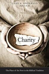 Charity - The Place of the Poor in the Biblical Tradition (ISBN: 9780300198836)