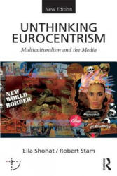Unthinking Eurocentrism - Multiculturalism and the Media (ISBN: 9780415538619)