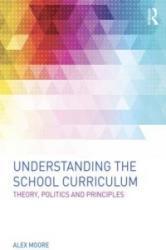 Understanding the School Curriculum - Alex Moore (ISBN: 9780415630573)