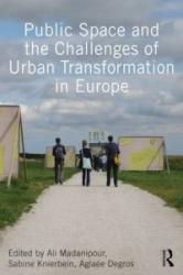 Public Space and the Challenges of Urban Transformation in Europe (ISBN: 9780415640558)
