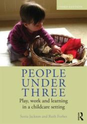 People Under Three - Play, Work and Learning in a Childcare Setting (ISBN: 9780415665216)