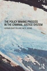 Policy Making Process in the Criminal Justice System (ISBN: 9780415670173)