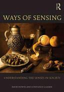Ways of Sensing - Understanding the Senses in Society (ISBN: 9780415697156)