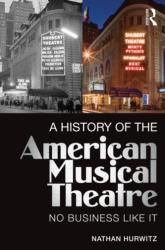 History of the American Musical Theatre - No Business Like it (ISBN: 9780415715089)