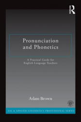 Pronunciation and Phonetics (ISBN: 9780415722766)