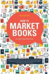How to Market Books (ISBN: 9780415727587)
