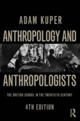 Anthropology and Anthropologists - The British School in the Twentieth Century (ISBN: 9780415736343)