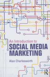Introduction to Social Media Marketing - Alan Charlesworth (ISBN: 9780415856171)