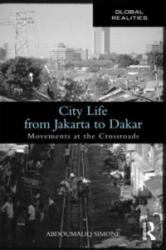 City Life from Jakarta to Dakar - Movements at the Crossroads (ISBN: 9780415993227)