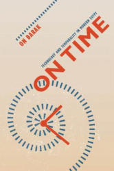 On Time - Technology and Temporality in Modern Egypt (ISBN: 9780520276147)