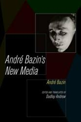 Andre Bazin's New Media (ISBN: 9780520283572)