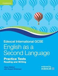 Edexcel IGCSE English as a Second Language Practice Tests Reading and Writing (ISBN: 9780521186391)