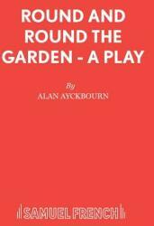 Ayckbourn, Alan: Round and Round the Garden (ISBN: 9780573015755)