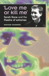 Love Me or Kill Me' - Graham Saunders (ISBN: 9780719059568)