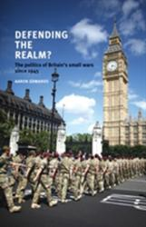 Defending the Realm? (ISBN: 9780719096594)