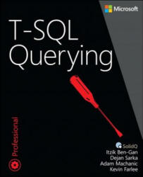 T-SQL Querying - Itzik Ben-Gan, Adam Machanic (ISBN: 9780735685048)