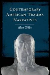 Contemporary American Trauma Narratives - Alan Gibbs (ISBN: 9780748694075)