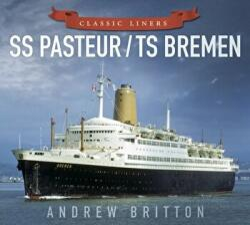 SS Pasteur/TS Bremen (ISBN: 9780750961011)
