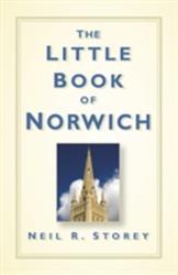 Little Book of Norwich (ISBN: 9780750961424)