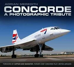 Concorde - A Photographic Tribute (ISBN: 9780752493244)