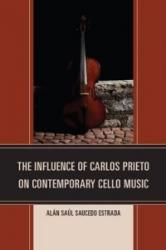 Influence of Carlos Prieto on Contemporary Cello Music (ISBN: 9780761863267)
