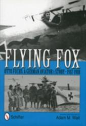 Flying Fox - Otto Fuchs: a German Aviator's Story 1917-1918 (ISBN: 9780764342523)